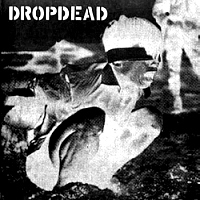 DROPDEAD - Dropdead / Crossed Out cover
