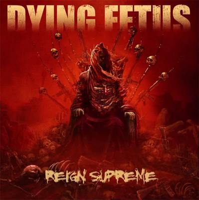 DYING FETUS - Reign Supreme cover 