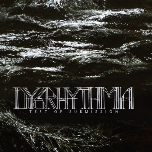 DYSRHYTHMIA - Test Of Submission cover