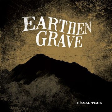 EARTHEN GRAVE - Dismal Times cover