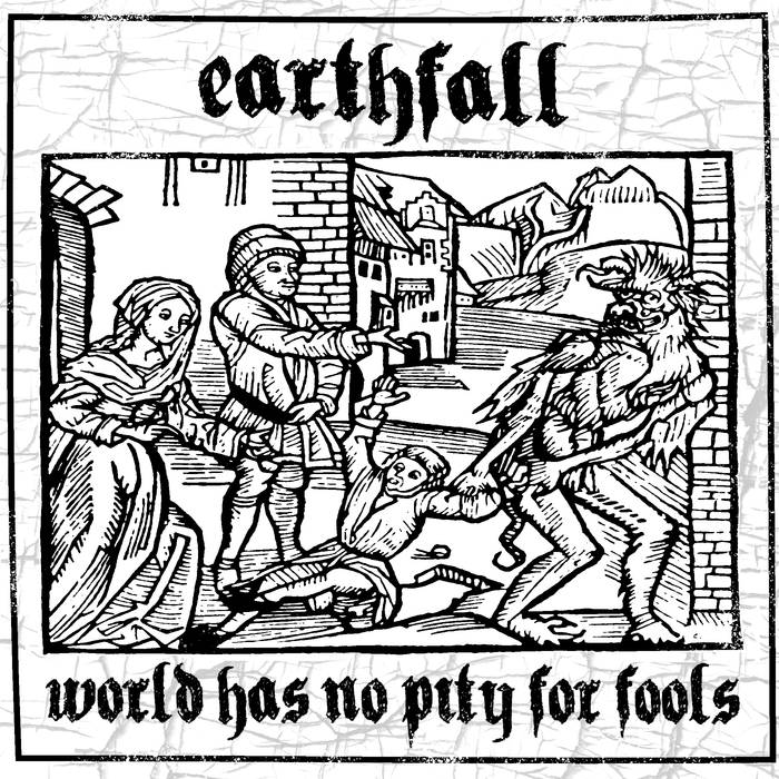 EARTHFALL - World Has No Pity For Fools cover