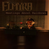 ELMYRA - Meetings About Rainbows cover