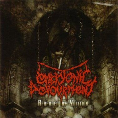 EMBRYONIC DEVOURMENT - Beheaded by Volition cover