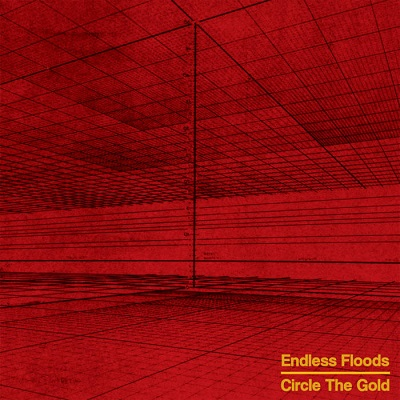 ENDLESS FLOODS - Circle The Gold cover
