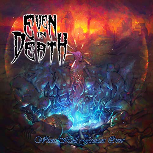 EVEN IN DEATH - When Hell Freezes Over cover