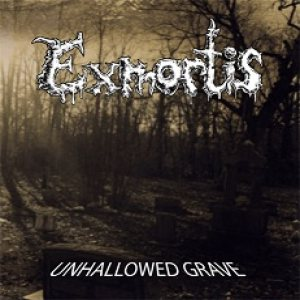 EXMORTIS - Unhallowed Grave cover