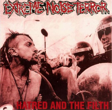 EXTREME NOISE TERROR - Hatred and the Filth cover