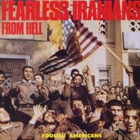 FEARLESS IRANIANS FROM HELL - Foolish Americans cover
