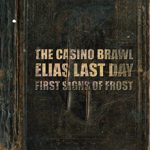 FIRST SIGNS OF FROST - The Casino Brawl - Elias Last Day - First Signs Of cover