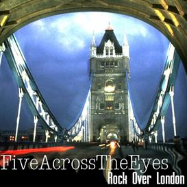 FIVE ACROSS THE EYES - Rock Over London cover