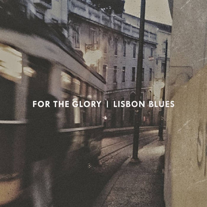 FOR THE GLORY - Lisbon Blues cover