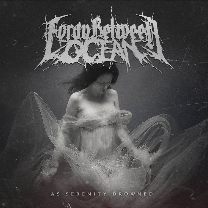 FORAY BETWEEN OCEAN - As Serenity Drowned cover