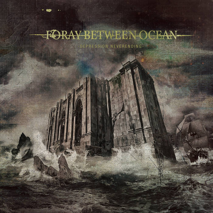 FORAY BETWEEN OCEAN - Depression Neverending cover