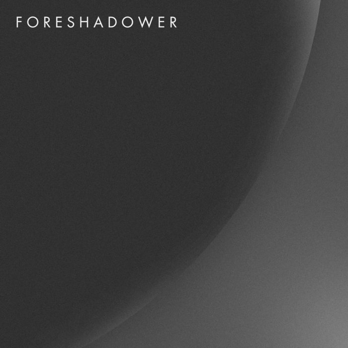 FORESHADOWER - Foreshadower cover