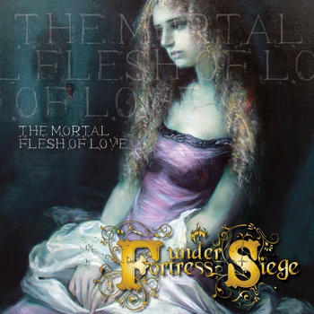 FORTRESS UNDER SIEGE - The Mortal Flesh of Love cover