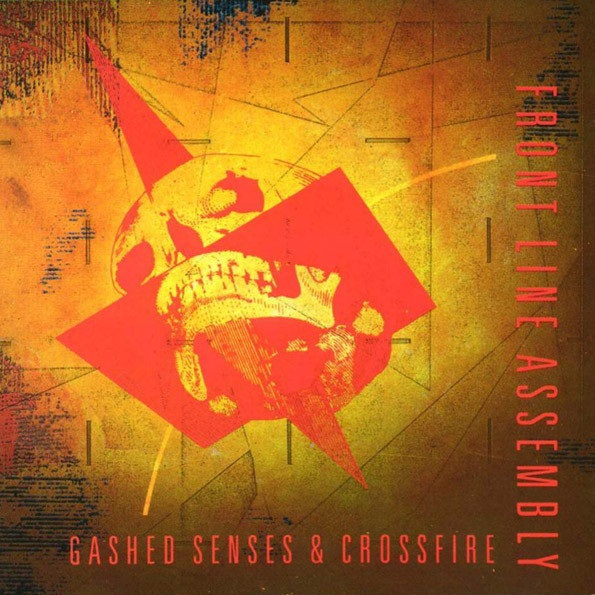 FRONT LINE ASSEMBLY - Gashed Senses & Crossfire cover