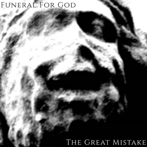 FUNERAL FOR GOD - The Great Mistake cover