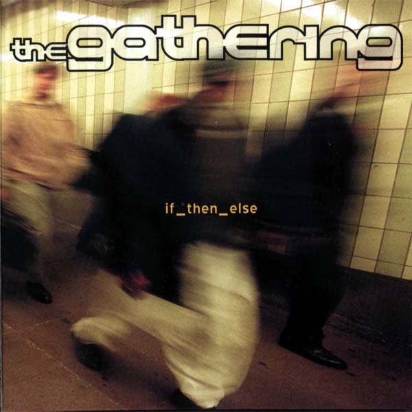 THE GATHERING - if_then_else cover