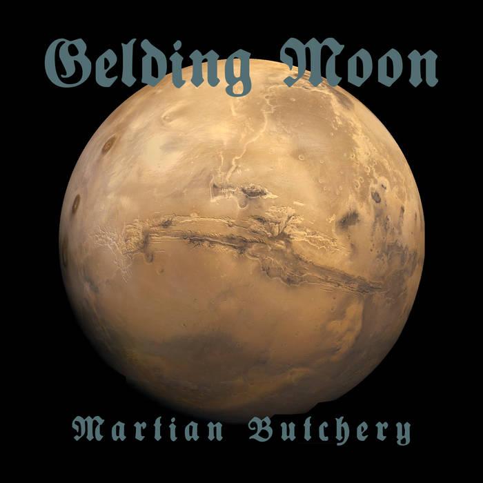GELDING MOON - Martian Butchery cover