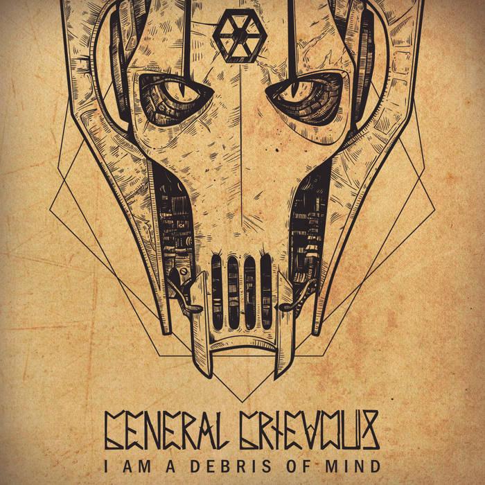 GENERAL GRIEVOUS - I Am A Debris Of Mind cover