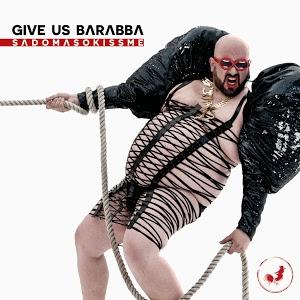GIVE US BARABBA - Sadomasokissme cover