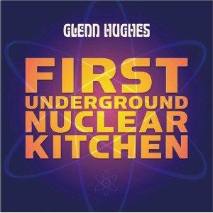GLENN HUGHES - First Underground Nucler Kitchen cover