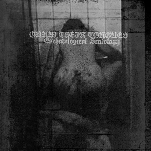 GNAW THEIR TONGUES - Eschatological Scatology cover