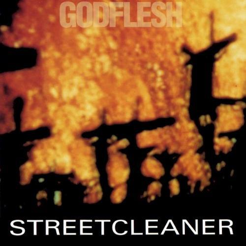 GODFLESH - Streetcleaner cover