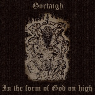 GORTAIGH - In The Form Of God On High cover