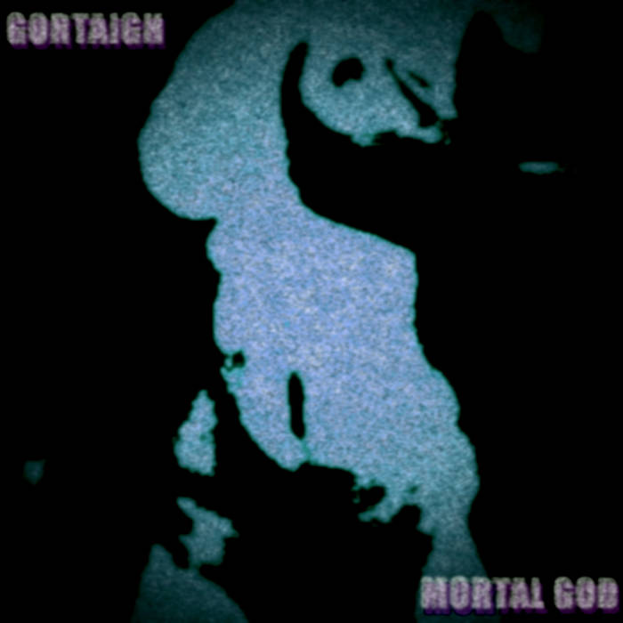 GORTAIGH - Mortal God cover
