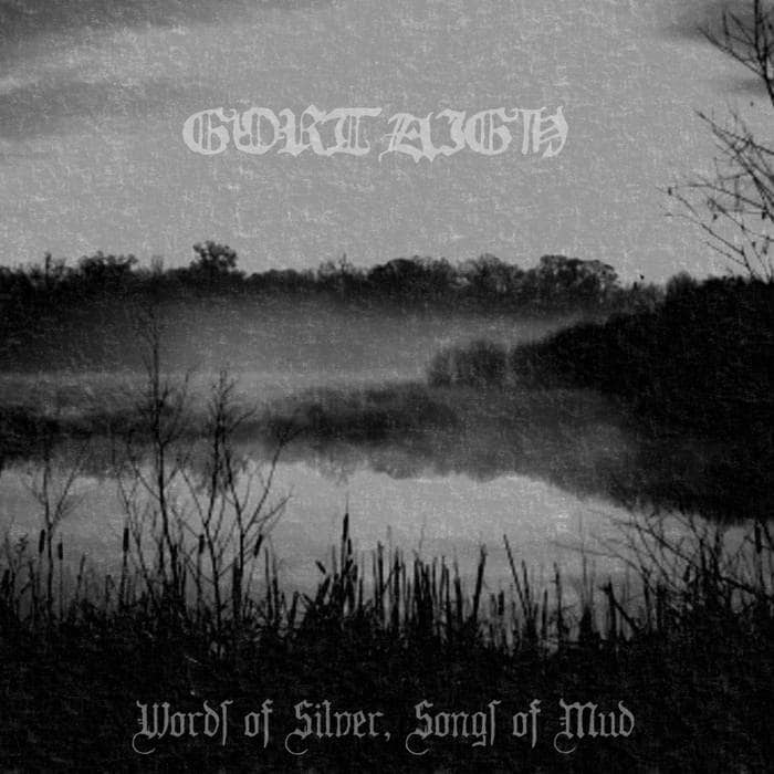 GORTAIGH - Words Of Silver, Songs Of Mud cover