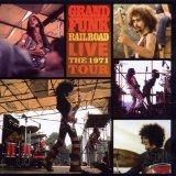 GRAND FUNK RAILROAD - Live: The 1971 Tour cover