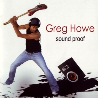 GREG HOWE - Sound Proof cover