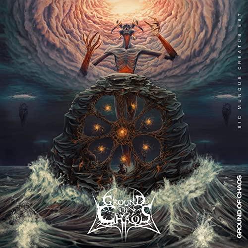 GROUND OF CHAOS - Sic Mundus Creatus Est cover