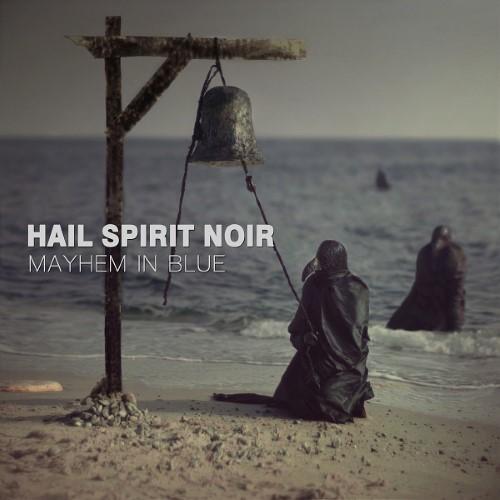 HAIL SPIRIT NOIR - Mayhem In Blue cover