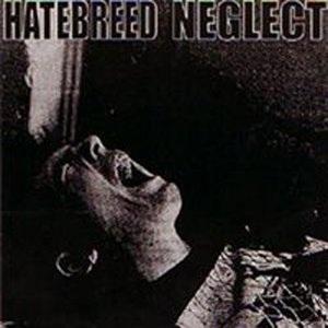HATEBREED - Hatebreed / Neglect cover