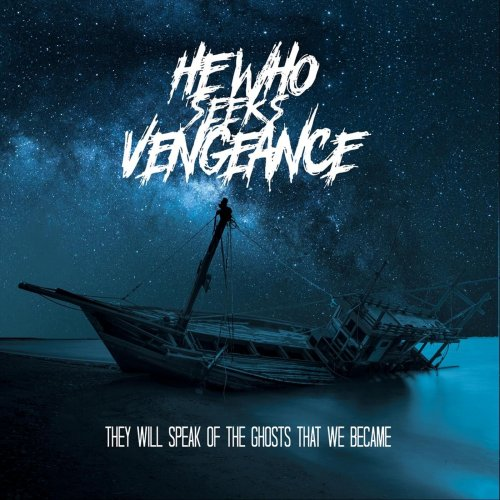 HE WHO SEEKS VENGEANCE - They Will Speak Of The Ghosts That We Became cover