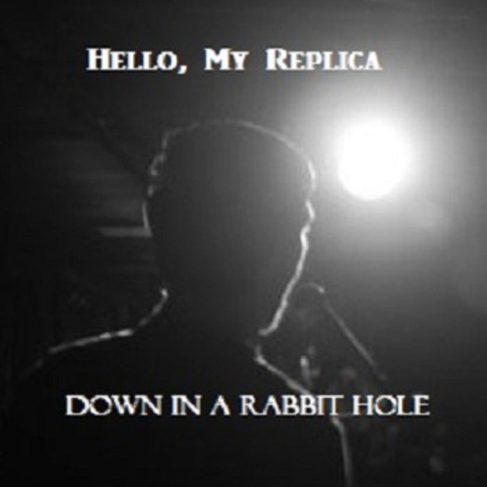 HELLO MY REPLICA - Down In A Rabbit Hole cover