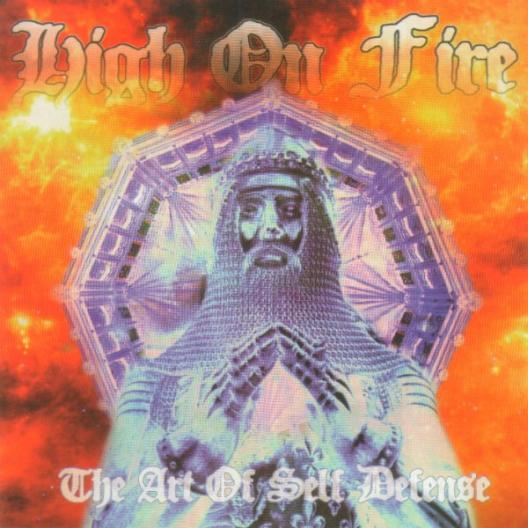 HIGH ON FIRE - The Art of Self Defense cover