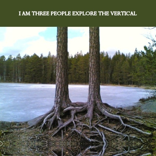 I AM THREE PEOPLE - Explore the Vertical cover 