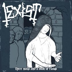 I EXIST - Three Nails And A Book Of Flaws cover