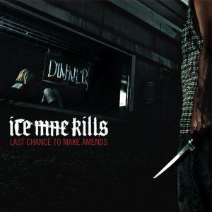 ICE NINE KILLS - Last Chance To Make Amends cover