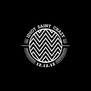 IDIOT SAINT CRAZY - 12.12.12 cover
