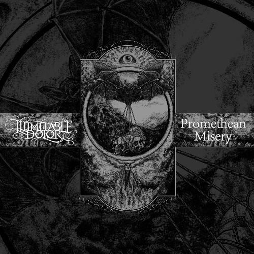 ILLIMITABLE DOLOR - Illimitable Dolor / Promethean Misery cover