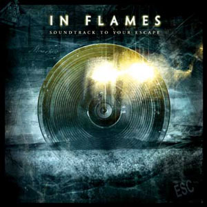 IN FLAMES - Soundtrack to Your Escape cover