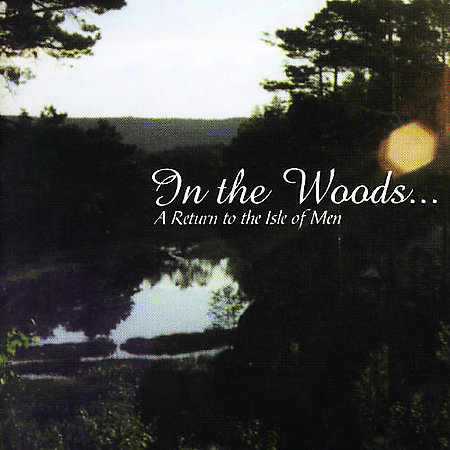 IN THE WOODS... - A Return to the Isle of Men cover