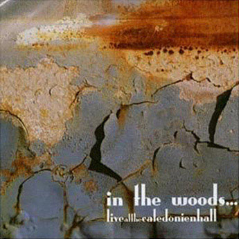 IN THE WOODS... - Live at the Caledonien Hall cover