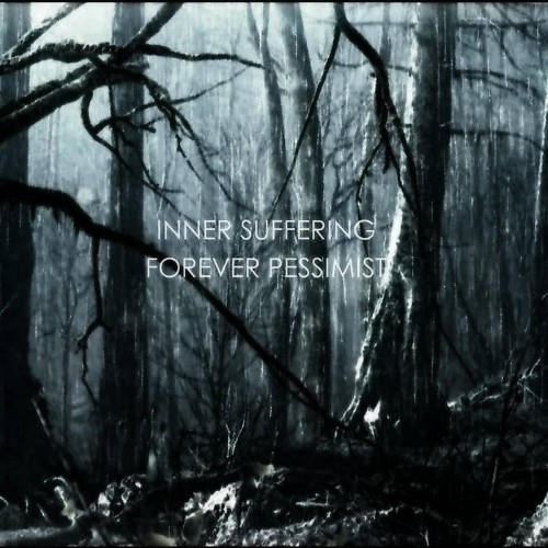 INNER SUFFERING - Forever Pessimist cover