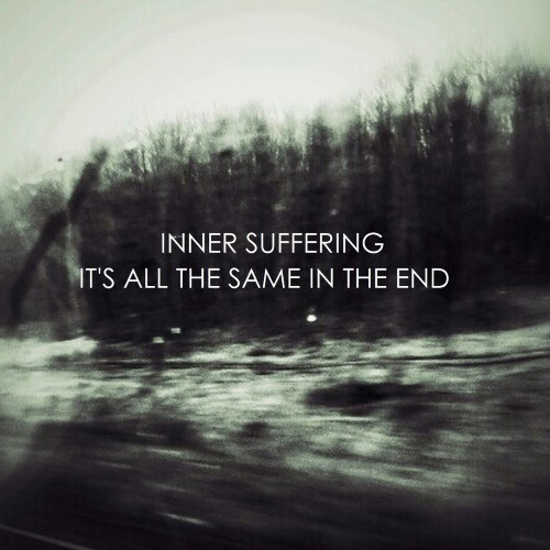 INNER SUFFERING - It's All The Same In The End cover