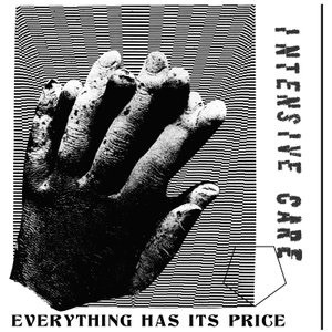 INTENSIVE CARE - Everything Has Its Price cover